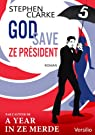 God save ze Président - Episode 5 par Clarke
