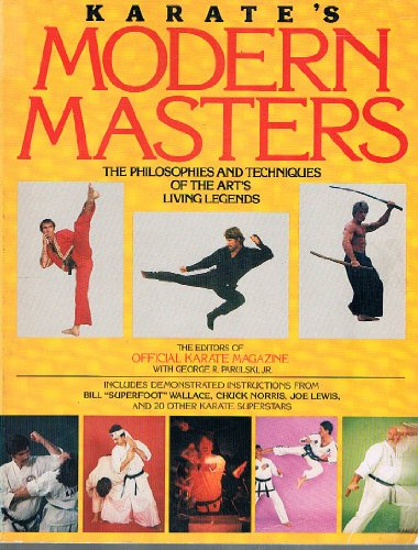 Karate's Modern Masters: The Philosophies and Techniques of the Art's Living Legends