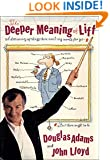 The Deeper Meaning of Liff: A Dictionary of Things There Aren't Any Words for Yet--But There Ought to Be