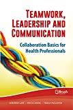 img - for Teamwork, Leadership and Communication: Collaboration Basics for Health Professionals book / textbook / text book
