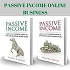 Passive Income Online Business: Four Beginner & Advanced Business Models to Start Creating Passive Income Online Hörbuch von Elliot J. Smith Gesprochen von: Mike Norgaard