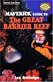 img - for The Maverick Guide to the Great Barrier Reef book / textbook / text book