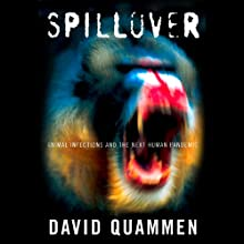 Spillover (       UNABRIDGED) by David Quammen Narrated by Jonathan Yen