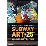 Subway Art (Street Graphics / Street Art)by Martha Cooper