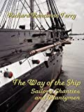 The Way of the Ship: Sailors, Shanties and Shantymen