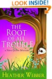 The Root Of All Trouble: A Nina Quinn Mystery
