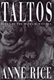 Taltos: Lives of the Mayfair Witches (067942573X) by Anne Rice