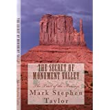 The Secret of Monument Valley (Trail of the Anasazi) (Florea and Holland Mystery Series) ~ Mark Stephen Taylor