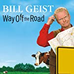 Way Off the Road: Discovering the Peculiar Charms of Small Town America | Bill Geist