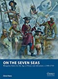 On the Seven Seas: Wargames Rules for the Age of Piracy and Adventure c.1500-1730 (Osprey Wargames)