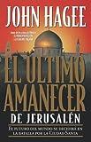 El Último Amanecer De Jerusalén (0881135224) by Hagee, John