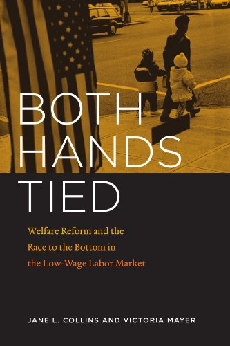 Both Hands Tied: Welfare Reform And The Race To The Bottom In The Low-Wage Labor Market front-24638