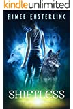 Shiftless: A Fantastical Werewolf Adventure (Wolf Rampant Book 1) (English Edition)