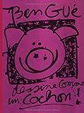 Ben Gué dessine comme un cochon