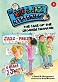 img - for The Case of the Crooked Campaign (Milo and Jazz Mysteries) (Milo & Jazz Mysteries) book / textbook / text book