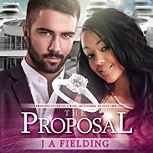 The Proposal: A Billionaire BWWM Romance, Book 4 (       UNABRIDGED) by J A Fielding, BWWM Romance Club Narrated by Stacey Pearson