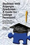 img - for Students with Asperger Syndrome: A Guide for College Personnel   [STUDENTS W/ASPERGER SYNDROME] [Paperback] book / textbook / text book