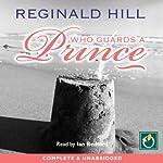 Who Guards a Prince | Reginald Hill