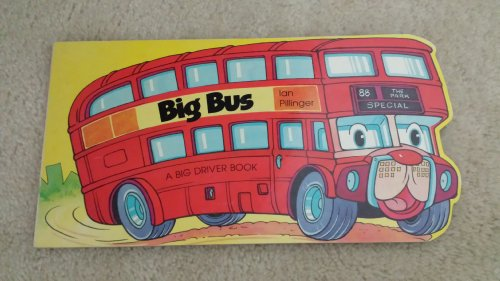 Big Bus (A Big Driver Book) by Ian Pilinger [Board book] - 1