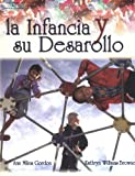 img - for La infancia y su desarollo (Beginnings & Beyond) (Spanish Edition) book / textbook / text book