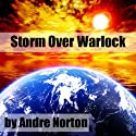 Storm over Warlock (       UNABRIDGED) by Andre Norton Narrated by Jim Roberts