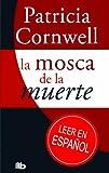 La mosca de la muerte (Spanish Edition)