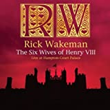 The Six Wives of Henry VIII: Live at Hampton Court Palace