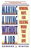 img - for Making a Living Without a Job: Winning Ways For Creating Work That You Love book / textbook / text book