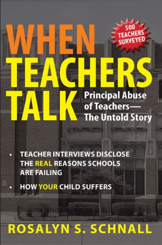 When Teachers Talk: Principal Abuse of Teachers / The Untold Story