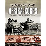Afrika Korps (Images of War)by Ian Baxter
