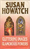 Glittering Images Glamorous Powers (0261662821) by SUSAN HOWATCH