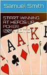 Start Winning at Heads Up Poker (2014...