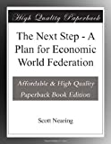 img - for The Next Step - A Plan for Economic World Federation book / textbook / text book