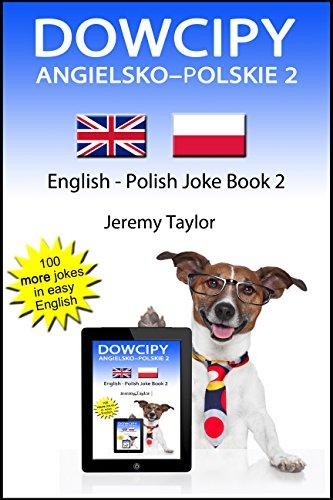 Jeremy Taylor - Dowcipy Angielsko-Polskie 2: English Polish Joke Book 2 (Language Learning Joke Books)