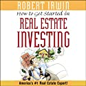 How to Get Started in Real Estate Investing Audiobook by Robert Irwin Narrated by William Dufris
