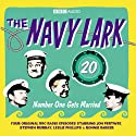 Navy Lark 20: Number One Gets Married (       UNABRIDGED) by Lawrie Wyman