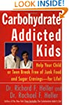 Carbohydrate-Addicted Kids: Help Your...