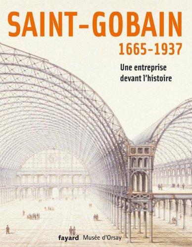 saint-gobain-1665-1937-une-entreprise-devant-lhistoire