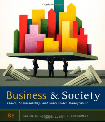 Business and Society: Ethics, Sustainability, and...