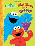 What Shape is a Grape? (Sesame Street) (0375845364) by Webster, Christy