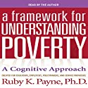 A Framework for Understanding Poverty 5th Edition Audiobook by Ruby K. Payne Narrated by Ruby K. Payne