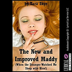The New and Improved Maddy (When the Stranger Watched Me Sleep with Rice!) Audiobook