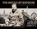 The Battle of Batoche: Small British...