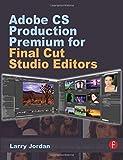 Larry Jordan Adobe CS Production Premium for Final Cut Studio Editors