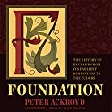 Foundation: The History of England from Its Earliest Beginnings to the Tudors: The History of England, Book 1 Audiobook by Peter Ackroyd Narrated by Clive Chafer