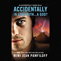 Accidentally In Love With...a God? (       UNABRIDGED) by Mimi Jean Pamfiloff Narrated by Helen Wick