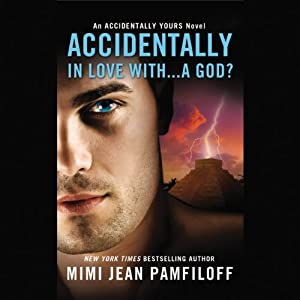 Accidentally In Love With...a God? | [Mimi Jean Pamfiloff]