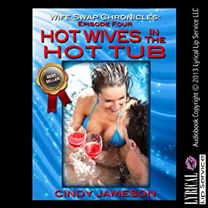 Hot Wives in the Hot Tub Audiobook