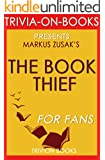 The Book Thief: A Novel by Markus Zusak (Trivia-On-Books)
