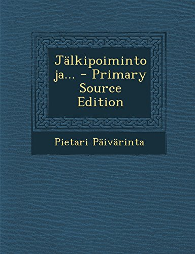Jalkipoimintoja... - Primary Source Edition